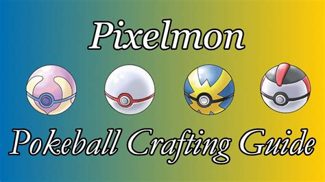 pixelmon pokeball crafting guide complete guide