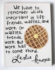 Parks and Recre... Waffle Love Quotes