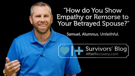 How Do You Show Empathy Or Remorse To Your Betrayed Spouse