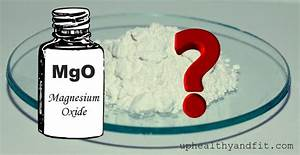 Magnesium Oxide  U2013 More Benefits Or Side Effects  Other Alternative Supplements