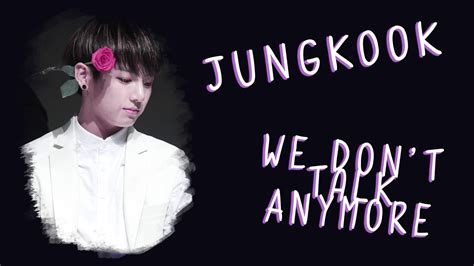 [twt] Bts Jungkook  We Don't Talk Anymore (cover Lyrics) Youtube