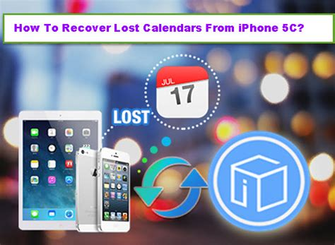 how to retrieve deleted texts on iphone 5c recover lost calendars from iphone