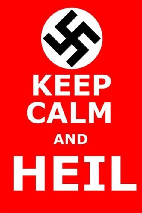 Keep Calm And Carry On Meme - keep calm and heil keep calm and carry on know your meme