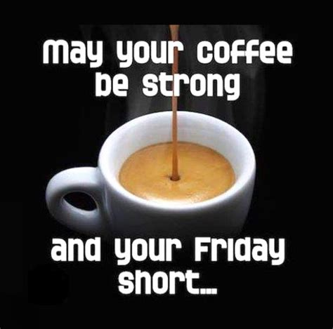 Monday mornings just need coffee. Pin by Joe Defazio on Overcaffeinated | Friday coffee quotes, Friday humor, Friday coffee
