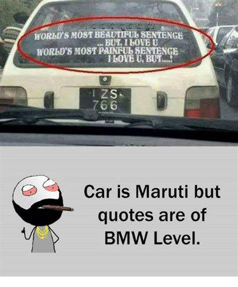 Bmw Memes - horbl s m beautifulsentenge i bove u but zs 766 car is maruti but quotes are of bmw level bmw