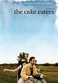 The Cake Eaters -Trailer, reviews & meer - Pathé
