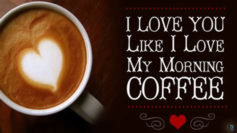 my coffee my morning coffee i you like you with quotes free nickmaraviya