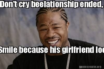 Dont Cry Meme - meme creator don t cry beelationship ended smile because his girlfriend looks like a troll
