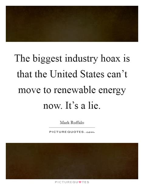 the industry hoax is that the united states can t move quotes