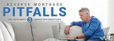 reverse mortgage pitfalls  truth   common