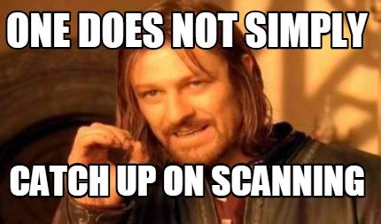 Scanners Meme - scanners meme 28 images scumbag office equipment i don t always scan documents on memegen