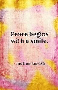 Peace begins with a smile. – Mother Teresa | Mothers ...