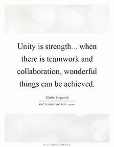 Help with quote... Strength And Teamwork Quotes