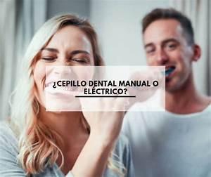 U00bfcepillo Dental Manual O El U00e9ctrico