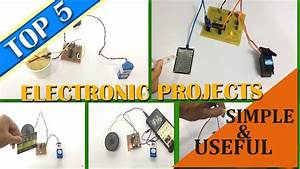 Top 5 Useful Yet Simple Electronics Mini Projects 2018