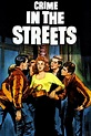 Watch Crime in the Streets (1956) Free Online