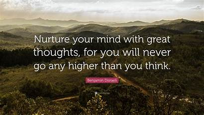 Thoughts Mind Wallpapers Nurture Quotes Positive Higher