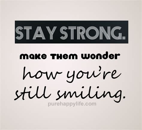 Happy Stay Strong Quotes Quotesgram. Birthday Quotes Belated. Quotes About Moving On Quotes. Beautiful Quotes Of Encouragement. Short Key Quotes. Crush Romantic Quotes. Adventure Quotes Or Sayings. Happy Quotes Beach. Funny Quotes Insomnia