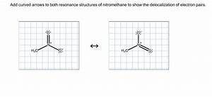 Solved: Add Curved Arrows To Both Resonance Structures Of ...