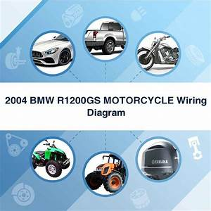 2004 Bmw R1200gs Motorcycle Wiring Diagram