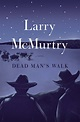 Dead Man's Walk eBook by Larry McMurtry | Official ...