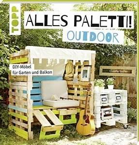 Paletten Möbel Garten : alles paletti taschbuch palettenm bel ideen outdoor garten balkon ~ Markanthonyermac.com Haus und Dekorationen