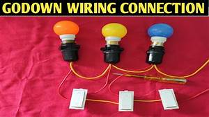 Godown Wiring Connection  Two Way Switch Connection