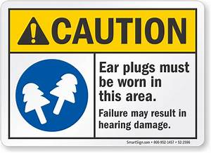 Ear Plugs Must Be Worn In This Area, Hearing Damage Sign ...