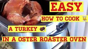 Time Chart For Roasting Turkey Oster 24 Pound Turkey Roaster Oven Review Turkey Cooking