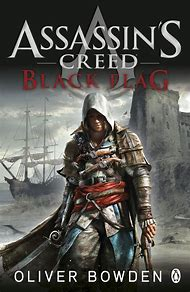 Black Flag: Assassin's Creed Book 6 …