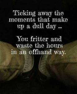 Ticking away th... Dull Day Quotes