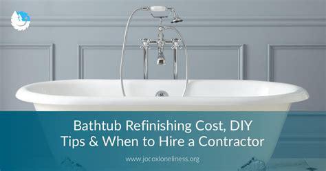 cost to reglaze a tub bathtub refinishing cost diy tips hiring contractor