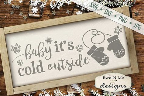 I know i am and for that matter so is my entire family. Baby Its Cold Outside Mittens Snowflake Winter SVG DXF ...