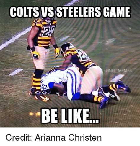Indianapolis Colts Memes - colts vs steelers game memes be like credit arianna christen be like meme on sizzle