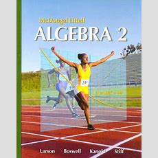 Algebra 2 By Ron Larson, Laurie Boswell, Timothy D Kanold  Reviews, Description & More Isbn