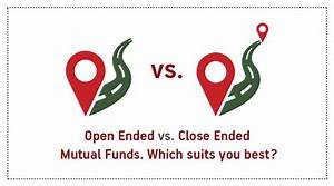 Open Ended Vs Close Ended Mutual Funds  Which Is Better