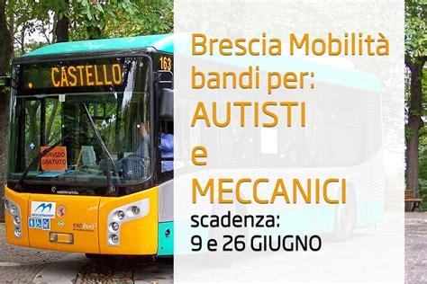 bandi mobilità brescia mobilit 224 bandi per autisti e meccanici workisjob