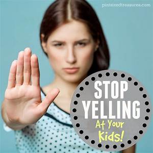 10 Effective Ways to Stop Yelling at Your Kids · Pint ...