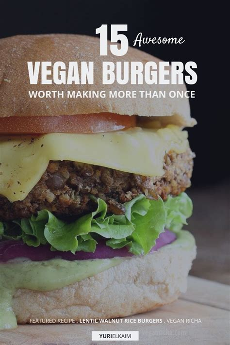 vegan burger recipe the best vegan burger recipe here are 15 you ll want to try yuri elkaim