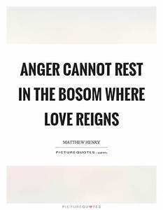 Anger cannot re... Temper Love Quotes