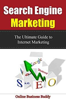 search engine marketing the ultimate guide to