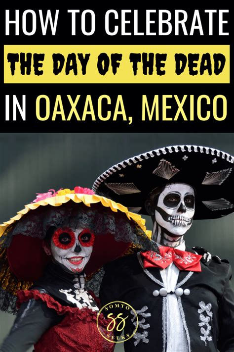 How To Experience the Day of the Dead in Oaxaca, Mexico (2019)