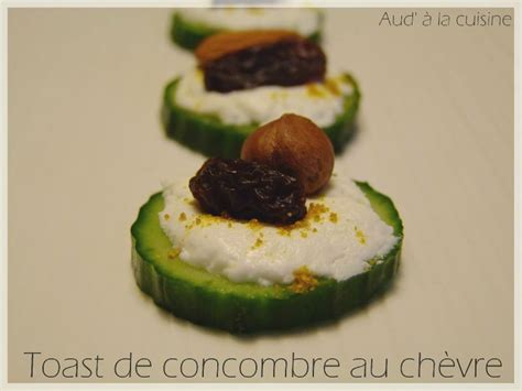 aud a la cuisine toast de concombre au ch 232 vre aud 224 la cuisine