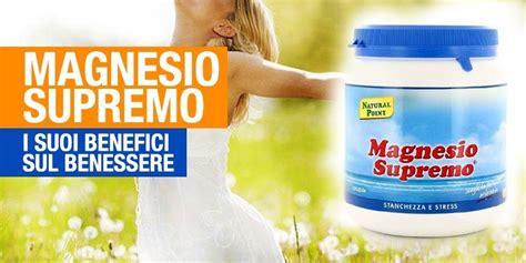 magnesio supremo effetti benefici magnesio supremo benefici per l organismo init on line