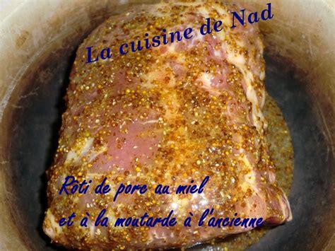 cuisiner un roti de porc au four rôti de porc au miel et à la moutarde à l 39 ancienne la