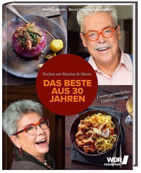 Wdr kochen mit martina und moritz wirsingauflauf rezept. Martina Und Moritz Kuchen Rezepte