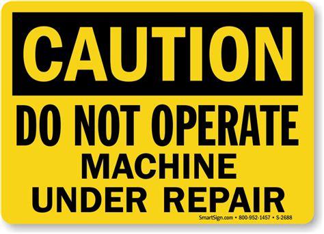 Floor Crane by Do Not Operate Machine Under Repair Sign Sku S 2688