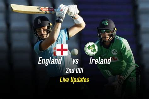 England vs Ireland 2rd ODI Live Cricket Score, ENG v IRE ...