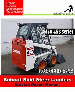 Bobcat 450 453 Skid Steer Loader Service Repair Manual