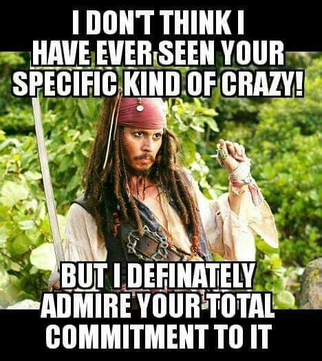 Crazy Meme - for the crazy patient and their crazy family nursing pinterest humor jack sparrow and